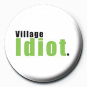 Button VILLAGE IDIOT