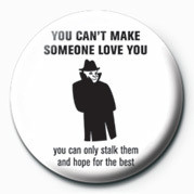 Button YOU CAN'T MAKE SOMEONE LOV
