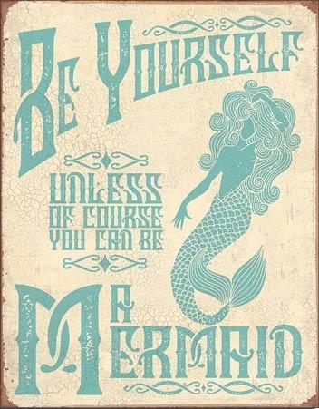 Be A Mermaid Carteles de chapa