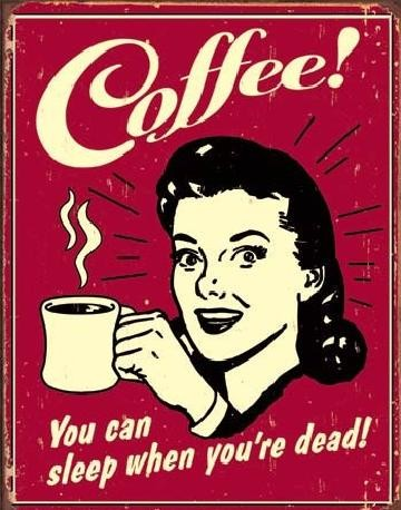 COFFEE - sleep when dead Carteles de chapa