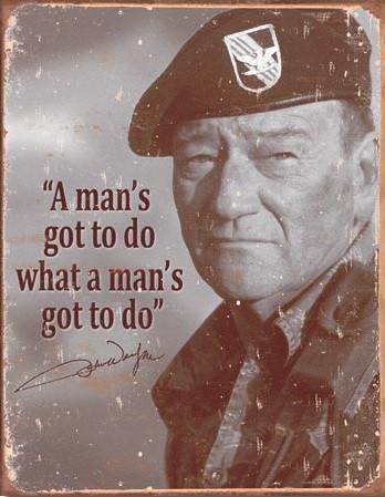 Cartello in metallo John Wayne - Man's Gotta Do