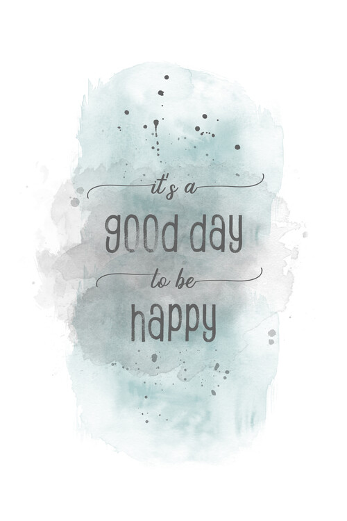 Exklusiva konstfoton It is a good day to be happy | watercolor turquoise
