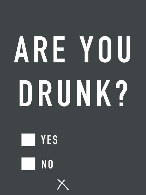 Exklusiva konstfoton Are you drunk