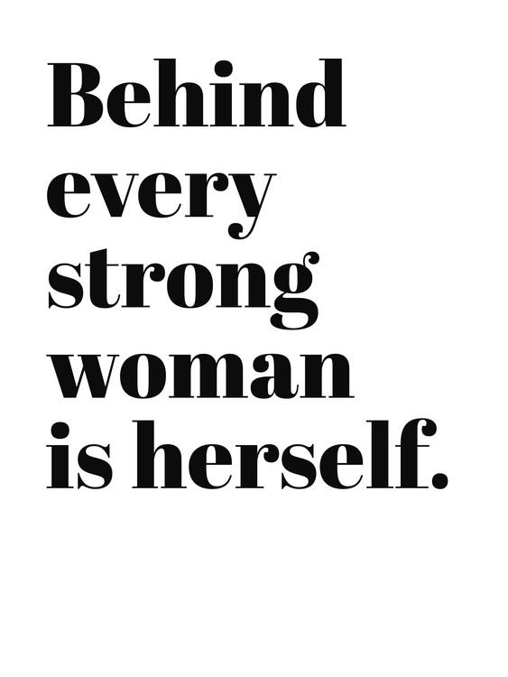 Exklusiva konstfoton Behind every strong woman