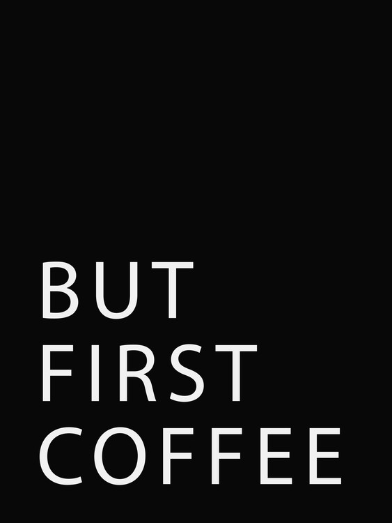 Exklusiva konstfoton butfirstcoffee3