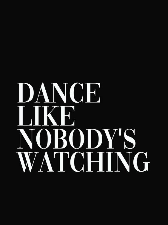 Exklusiva konstfoton dance like nobodys watching