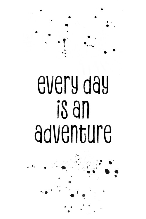 Exklusiva konstfoton Every Day Is An Adventure