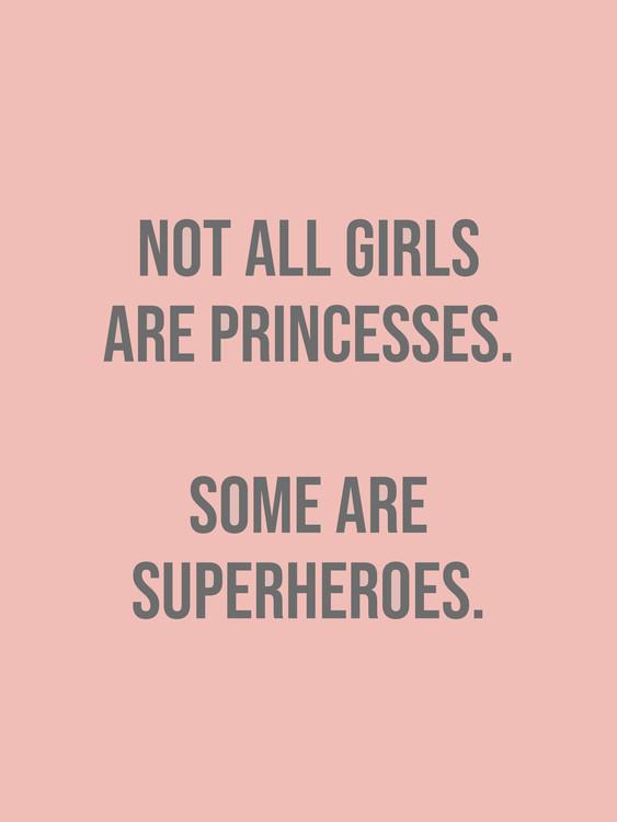 Exkluzív Művész Fotók not all girls are princesses