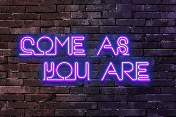 Come as you are Fotobehang