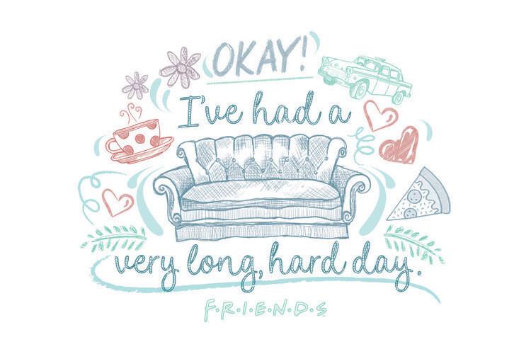 Friends - I've had a very long, hard day Fotobehang