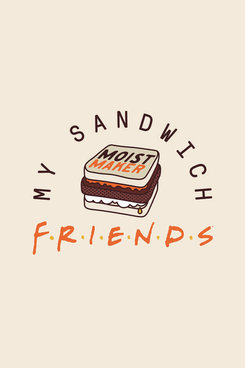 Friends - My sandwich Fotobehang
