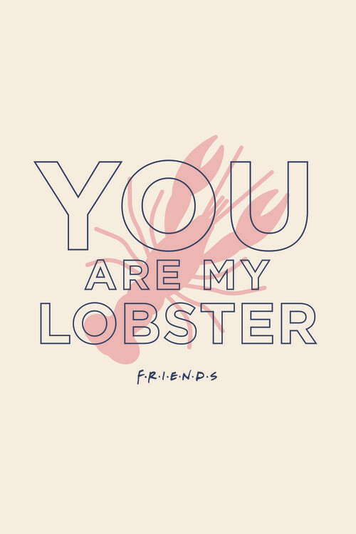 Friends - You're my lobster Fotobehang