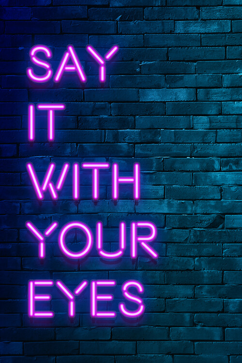 Say it with your eyes Fotobehang