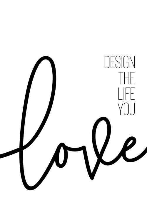 Fotografia d'arte Design The Life You Love
