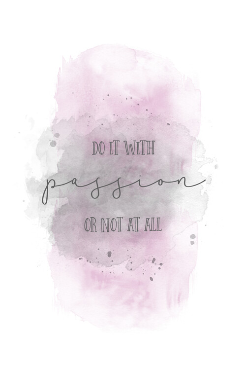 Fotografia d'arte Do it with passion or not at all | watercolor pink