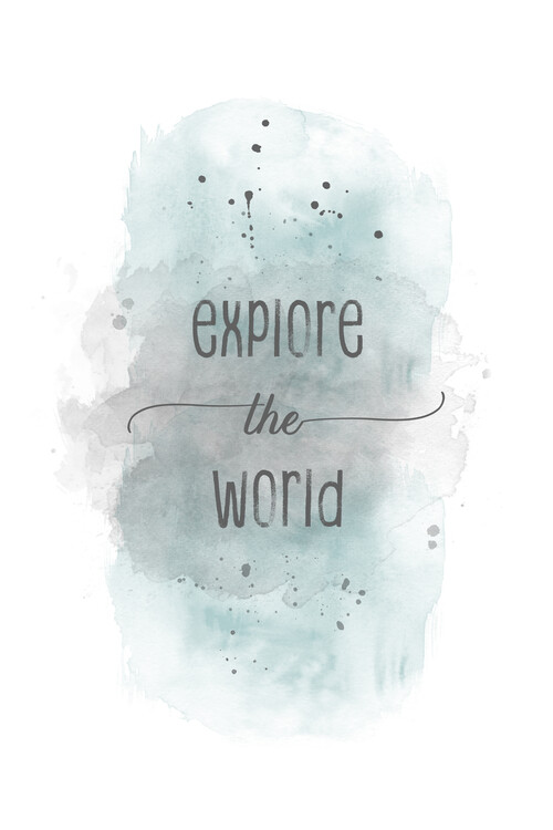 Fotografii artistice Explore the world | watercolor turquoise