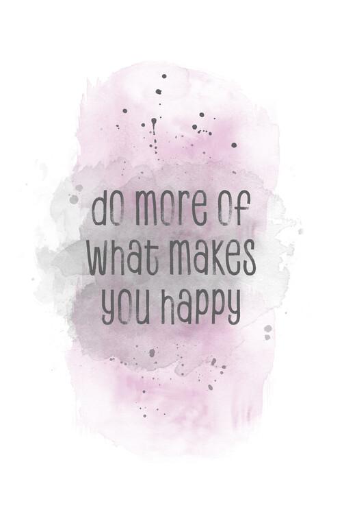 Ekskluzivna fotografska umetnost Do more of what makes you happy | watercolor pink