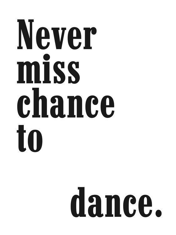 Ekskluzivna fotografska umetnost never miss a chance to dance