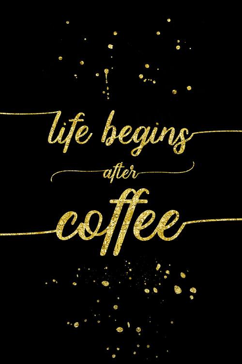 Life Begins After Coffee   Gold Fototapeta