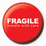 FRAGILE - handle with care Insignă