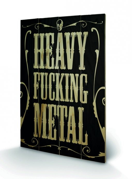 Bild auf Holz Heavy Fucking Metal