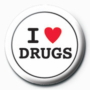 I LOVE DRUGS Insignă