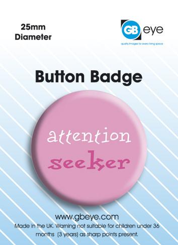 Attention seeker Insignă
