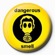 DANGEROUS SMELL Insignă