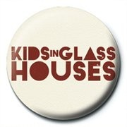 KIDS IN GLASS HOUSES - logo Insignă