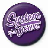 SYSTEM OF A DOWN - script Insignă