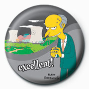 THE SIMPSONS - mr. burns excellent! Insignă
