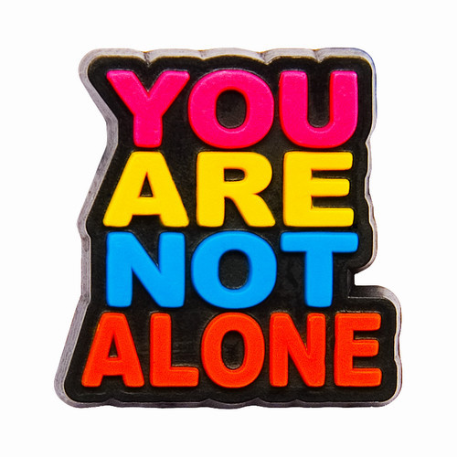 YOU ARE NOT ALONE - usted no está solo Jibbitz