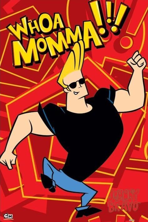 JOHNNY BRAVO - whoa momma - плакат (poster)