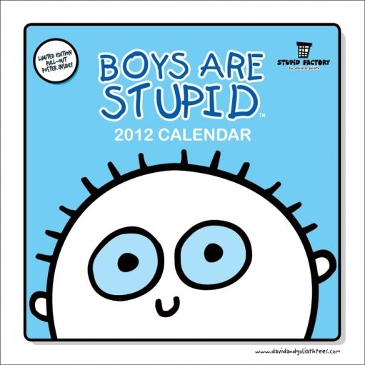 Kalender 2012 - BOYS ARE STUPID Kalender 2018