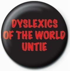 Kitűzők Dyslexics of the world untie