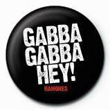 RAMONES - Gabba Gabba - Kitűzők