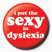 Kitűzők Sexy in Dyslexia