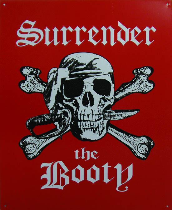 SURRENDER THE BOOTY Kovinski znak