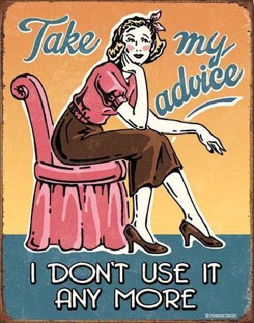 Plåtskylt Take My Advice
