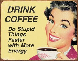 Metalowa tabliczka  EPHEMERA - Coffee Stupid Things