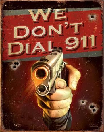 Metalskilt JQ - We Don't Dial 911