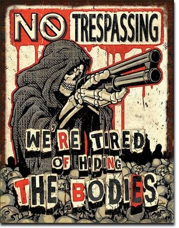 метална табела  No Trespassing - Bodies