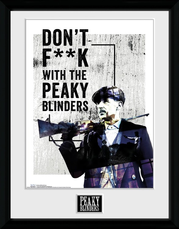 Peaky Blinders Don T F K With Ramovany Obraz Na Zed Posters Cz