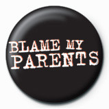 Odznaka BLAME MY PARENTS
