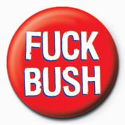 Odznaka FUCK - FUCK BUSH