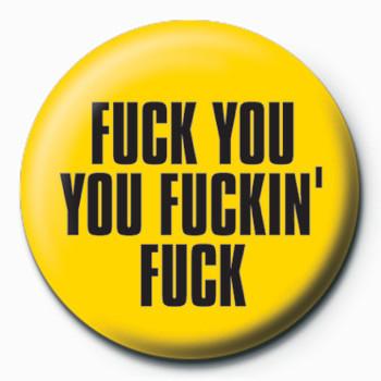Odznaka FUCK YOU,YOU FUCKIN,FUCK
