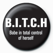BITCH - B.I.T.C.H - pin