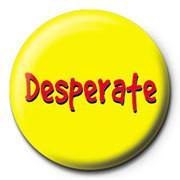 Pin - Desperate