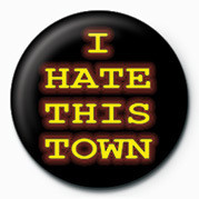 Pin - I HATE THIS TOWN