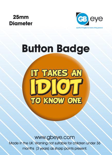 Pin - IT TAKES AN IDIOT